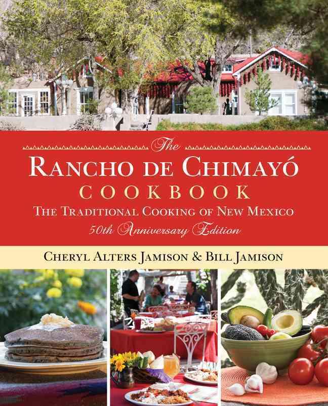 The Rancho De Chimayo Cookbook By Jamison, Cheryl Alters/ Jamison, Bill