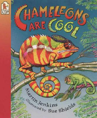 Chameleons Are Cool By Jenkins, Martin/ Shields, Sue (ILT)