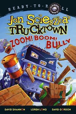 Zoom! Boom! Bully By Scieszka, Jon/ Shannon, David (ILT)/ Long, Loren (ILT)/ Gordon, David (ILT)